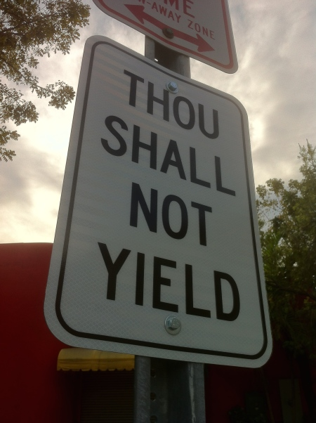 Thou Shall Not Yield